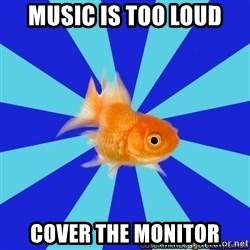 Absentminded Goldfish - Music is Too Loud Cover The Monitor