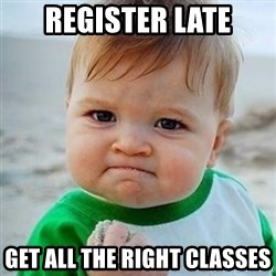 Victory Baby - Register late Get all the right classes