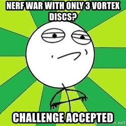 Challenge Accepted 2 - Nerf War with only 3 vortex Discs? Challenge accepted