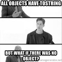 Terras Matrix - all objects have tostring but what if there was no object?
