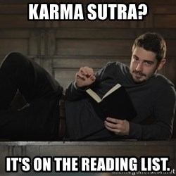 Sexy Nathan - karma sutra? it's on the reading list.
