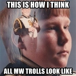 PTSD Clarinet Boy - this is how I think all MW trolls look like