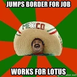 Successful Mexican - jumps border for job works for lotus