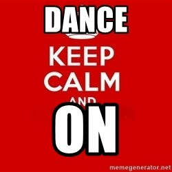 Keep Calm 2 - DANCE ON