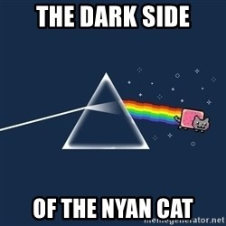 nyan cat - the dark side of the nyan cat