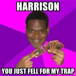 Cunning Black Strategist - harrison you just fell for my trap