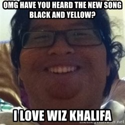 Musically Oblivious Band Geek - omg have you heard the new song black and yellow? i love wiz khalifa