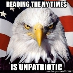 American Pride Eagle - reading the ny times is unpatriotic