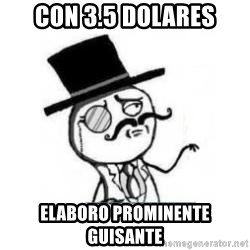 Feel Like A Sir - con 3.5 Dolares elaboro prominente Guisante
