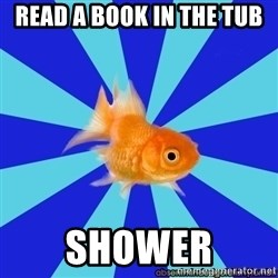 Absentminded Goldfish - read a book in the tub shower