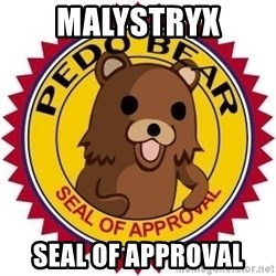Seal Of Approval - Malystryx seal of approval