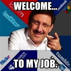 The Internet Social Network Oldtimer - welcome... to my job.