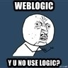 Jordan Y U So Emo - WEBLOGIC Y U NO USE LOGIC?