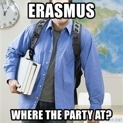 Hispanic College Student  - ErASMUS WHERE THE PARTY AT?