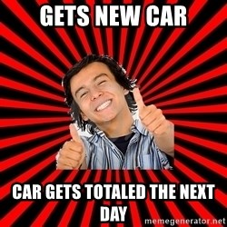 Bad Luck Chuck - Gets new car Car gets totaled the next day