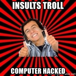 Bad Luck Chuck - insults troll computer hacked