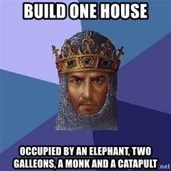 Age Of Empires - Build one house Occupied by an elephant, two galleons, a monk and a catapult