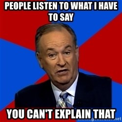 Bill O'Reilly Proves God - People Listen to what i have to say you can't explain that
