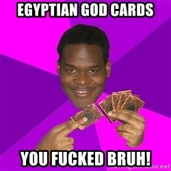 Cunning Black Strategist - EGYPTIAN goD Cards you fucked bruh!