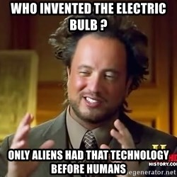 Giorgio A Tsoukalos Hair - WHO INVENTED THE ELECTRIC BULB ? ONLY ALIENS HAD THAT TECHNOLOGY BEFORE HUMANS