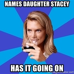 Middle Class Milf - names daughter stacey has it going on