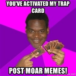 Cunning Black Strategist - you've activated my trap card post moar memes!