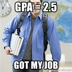 Hispanic College Student  - gpa = 2.5 got my job