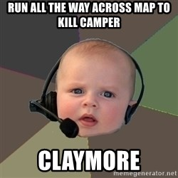 FPS N00b - run all the way across map to kill camper claymore