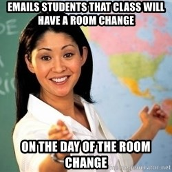 Unhelpful High School Teacher - emails students that class will have a room change on the day of the room change