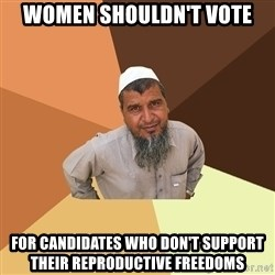 Ordinary Muslim Man - Women shouldn't vote For candidates who don't support their reproductive freedoms