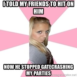 Expert_girl - I told my friends to hit on him Now he stopped gatecrashing my parties