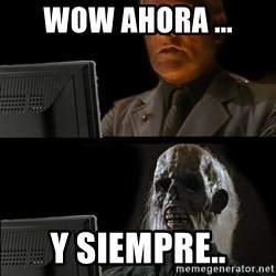 Waiting For - wow ahora ... y siempre..