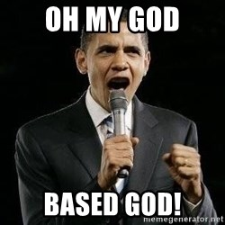 Expressive Obama - oh my god based god!