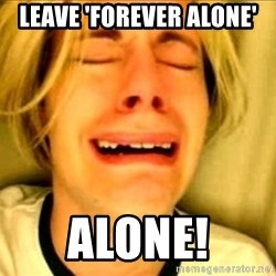 Leave Brittney Alone - leave 'forever alone' alone!