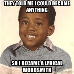 Baby Kanye - THEY TOLD ME I COULD BECOME ANYTHING SO I BECAME A LYRICAL WORDSMITH