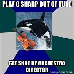 The Orchestra Orca - Play c sharp out of tune get shot by orchestra director