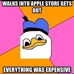 Uncle Dolan - walks into apple store gets out everything was expensive