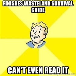 Fallout 3 - finishes wasteland survival guide can't even read it