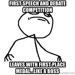 Like A Boss - First speech and debate competition Leaves with first place medal...like a boss