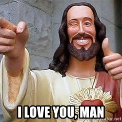 Hippie Jesus -  I love you, man