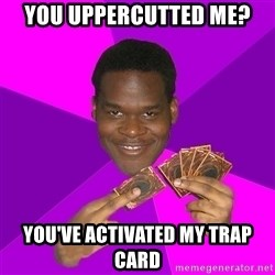 Cunning Black Strategist - you uppercutted me? you've activated my trap card