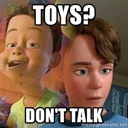 PTSD Andy - Toys? don't talk