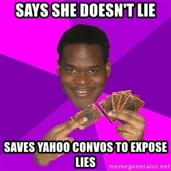 Cunning Black Strategist - says she doesn't lie saves yahoo convos to expose lies