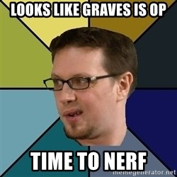 Nerf Morello - Looks like graves is op time to nerf