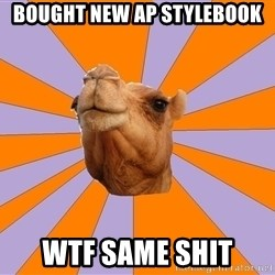 Foul Bachelor Camel - BOUGHT NEW AP STYLEBOOK WTF SAME SHIT