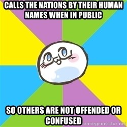 Hetalia Fan Mochi - calls the nations by their human names when in public so others are not offended or confused