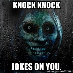 NEVER ALONE  - knock knock jokes on you.