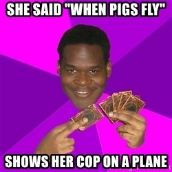 "Cunning Black Strategist - she said ""when pigs fly"" shows her cop on a plane"