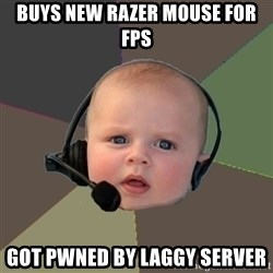 FPS N00b - BUYS NEW RAZER MOUSE FOR FPS GOT PWNED BY LAGGY SERVER