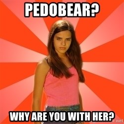 Jealous Girl - Pedobear? why are you with her?